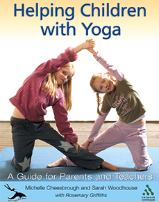 Helping children with yoga a guide for parents and teachers